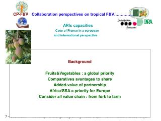 Background Fruits&Vegetables : a global priority Comparatives avantages to share