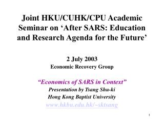 Joint HKU/CUHK/CPU Academic Seminar on 'After SARS: Education and Research Agenda for the Future'