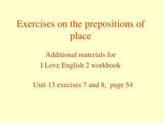 Exercises on the prepositions of place