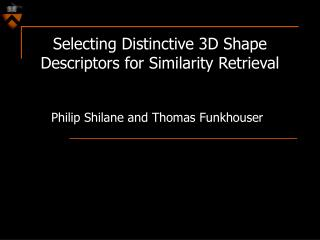 Selecting Distinctive 3D Shape Descriptors for Similarity Retrieval