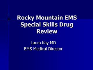 Rocky Mountain EMS Special Skills Drug Review