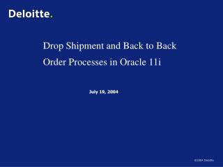 Drop Shipment and Back to Back Order Processes in Oracle 11i