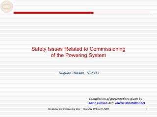 Safety Issues Related to Commissioning of the Powering System