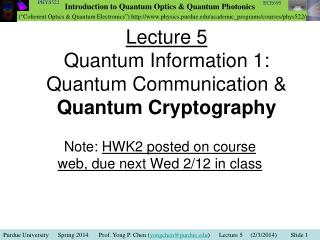 Lecture 5 Quantum Information 1:  Quantum Communication &  Quantum Cryptography