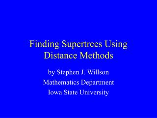 Finding Supertrees Using Distance Methods