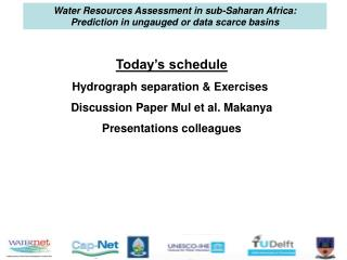 Today's schedule Hydrograph separation & Exercises  Discussion Paper Mul et al. Makanya