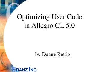 Optimizing User Code in Allegro CL 5.0
