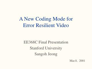 A New Coding Mode for  Error Resilient Video
