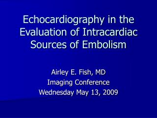 Echocardiography in the Evaluation of Intracardiac Sources of Embolism