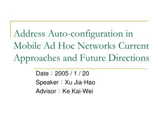 Address Auto-configuration in Mobile Ad Hoc Networks Current Approaches and Future Directions