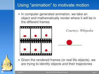 "Using ""animation"" to motivate motion"