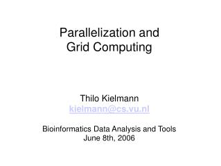 Parallelization and Grid Computing
