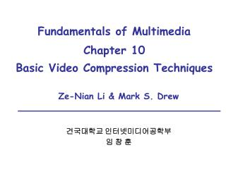 Fundamentals of Multimedia Chapter 10   Basic Video Compression Techniques