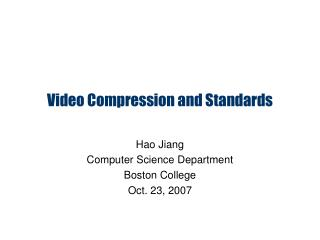 Video Compression and Standards