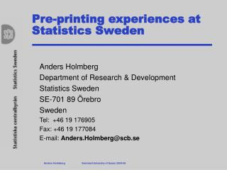 Pre-printing experiences at Statistics Sweden
