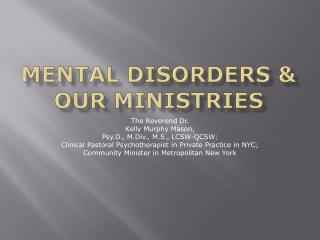 Mental Disorders &  Our Ministries