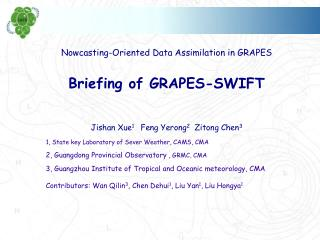 Nowcasting-Oriented Data Assimilation in GRAPES Briefing of GRAPES-SWIFT