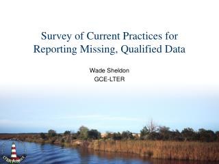 Survey of Current Practices for Reporting Missing, Qualified Data