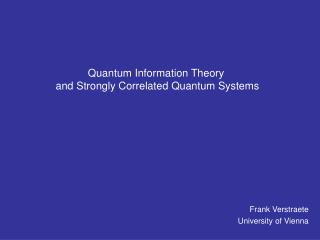Quantum Information Theory  and Strongly Correlated Quantum Systems