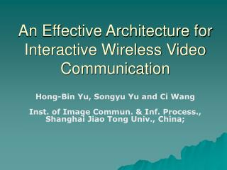 An Effective Architecture for Interactive Wireless Video Communication