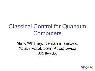 Classical Control for Quantum Computers