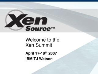Welcome to the  Xen Summit