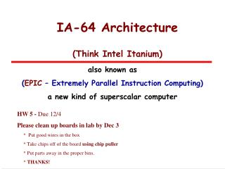 IA-64 Architecture (Think Intel Itanium)