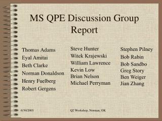MS QPE Discussion Group Report