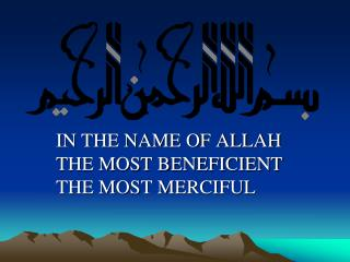 Ppt In The Name Of Allah The Most Beneficient The Most Merciful
