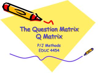 The Question Matrix Q Matrix