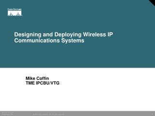 Designing and Deploying Wireless IP Communications Systems