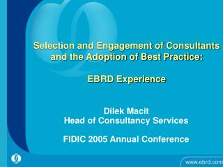 Dilek Macit Head of Consultancy Services FIDIC 2005 Annual Conference