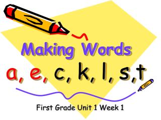 Making Words a, e,  c, k, l, s,t