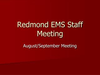 Redmond EMS Staff Meeting