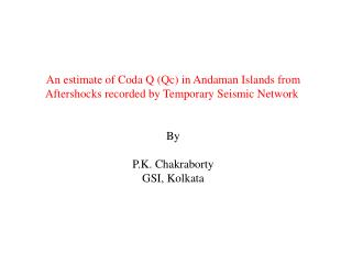An estimate of Coda Q (Qc) in Andaman Islands from