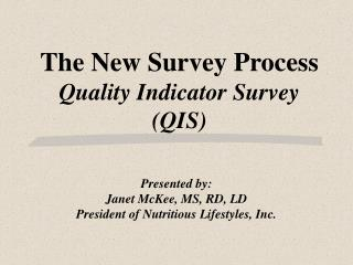 The New Survey Process Quality Indicator Survey (QIS)