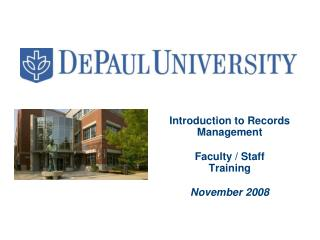 Introduction to Records Management Faculty / Staff               Training November 2008
