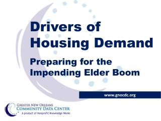 Drivers of Housing Demand Preparing for the Impending Elder Boom
