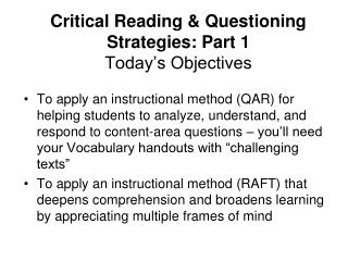 Critical Reading & Questioning Strategies: Part 1  Today's Objectives