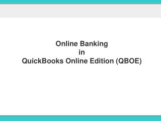 Online Banking  in QuickBooks Online Edition (QBOE)