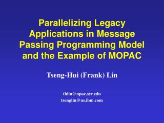 Parallelizing Legacy Applications in Message Passing Programming Model and the Example of MOPAC
