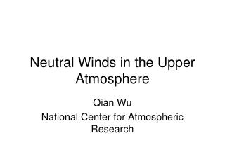 Neutral Winds in the Upper Atmosphere