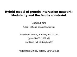 Doochul Kim (Seoul National University, Korea)  based on K.I- Goh, B. Kahng and D. Kim