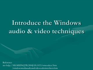 Introduce the Windows audio & video techniques