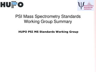 PSI Mass Spectrometry Standards Working Group Summary