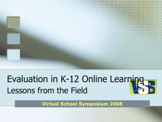 Evaluation in K-12 Online Learning