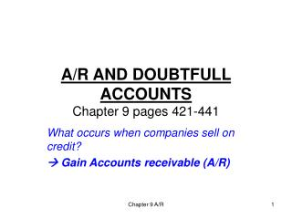 A/R AND DOUBTFULL ACCOUNTS Chapter 9 pages 421-441