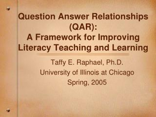 Question Answer Relationships (QAR): A Framework for Improving Literacy Teaching and Learning
