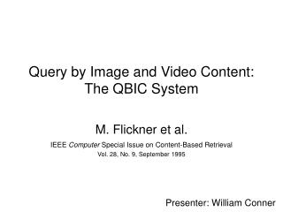 Query by Image and Video Content: The QBIC System