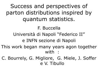 Success and perspectives of parton distributions inspired by quantum statistics.